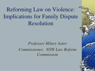 Reforming Law on Violence: Implications for Family Dispute Resolution
