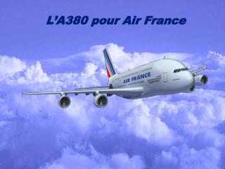 L'A380 pour Air France