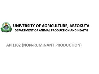 UNIVERSITY OF AGRICULTURE, ABEOKUTA DEPARTMENT OF ANIMAL PRODUCTION AND HEALTH