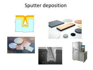Sputter deposition