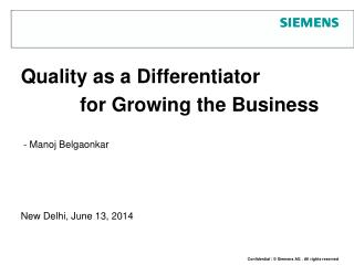 Quality as a Differentiator  for Growing the Business