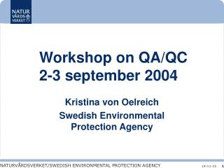 Workshop on QA/QC 	2-3 september 2004