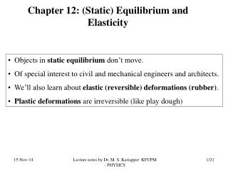 Objects in  static equilibrium  don't move.