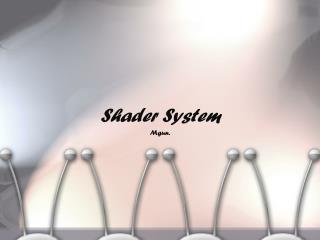 Shader  System
