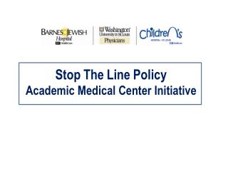 Stop The Line Policy Academic Medical Center Initiative