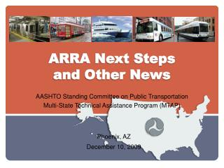 ARRA Next Steps  and Other News
