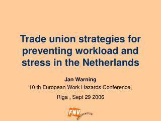 Trade union strategies for preventing workload and stress in the Netherlands