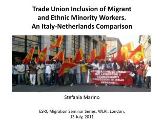 Trade Union Inclusion of Migrant  and Ethnic Minority Workers.  An Italy-Netherlands Comparison