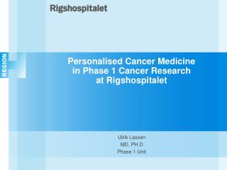 Personalised Cancer Medicine in Phase 1 Cancer Research  at Rigshospitalet