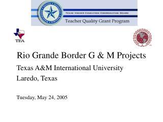 Rio Grande Border G & M Projects