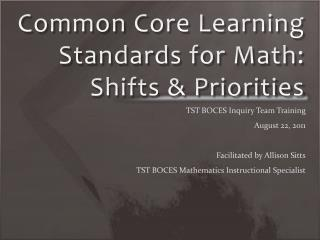 Common Core Learning Standards for Math: Shifts  Priorities
