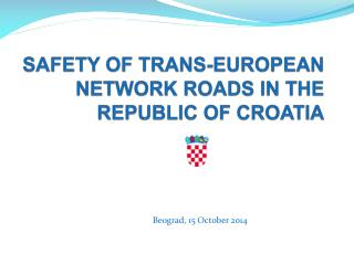 SAFETY OF TRANS-EUROPEAN NETWORK ROADS IN THE  REPUBLIC OF CROATIA
