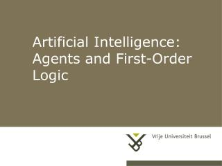 Artificial Intelligence:  Agents and First-Order Logic