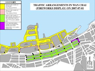TRAFFIC ARRANGEMENTS IN WAN CHAI FIREWORKS DISPLAY ON 2007-07-01
