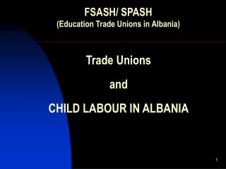 Trade Unions  and CHILD LABOUR IN ALBANIA