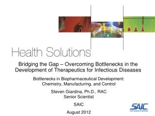 Bottlenecks in Biopharmaceutical Development:  Chemistry ,  Manufacturing,  and  Control