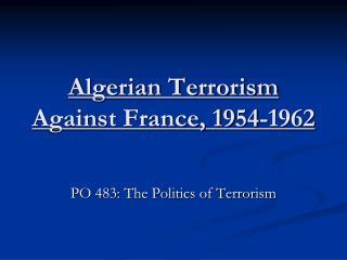 Algerian Terrorism Against France, 1954-1962