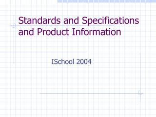 Standards and Specifications and Product Information