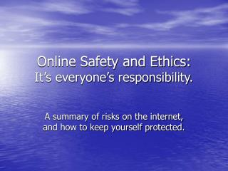 Online Safety and Ethics: It's everyone's responsibility.