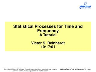 Statistical Processes for Time and Frequency A Tutorial Victor S. Reinhardt 10/17/01