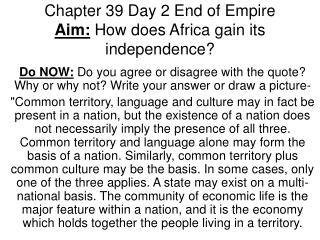 Chapter 39 Day 2 End of Empire Aim:  How does Africa gain its independence?