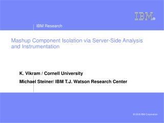 Mashup Component Isolation via Server-Side Analysis and Instrumentation