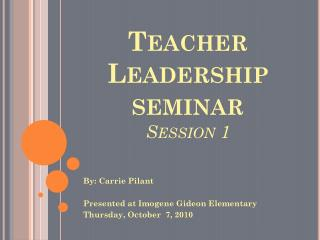 Teacher Leadership seminar Session 1