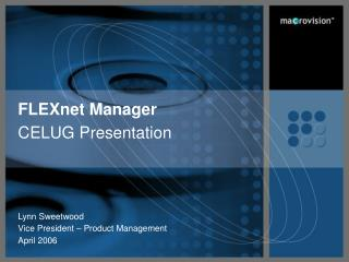 FLEXnet Manager CELUG Presentation