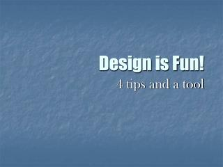 Design is Fun!