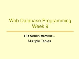 Web Database Programming Week 9