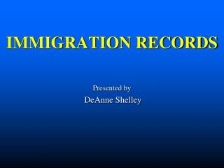 IMMIGRATION RECORDS