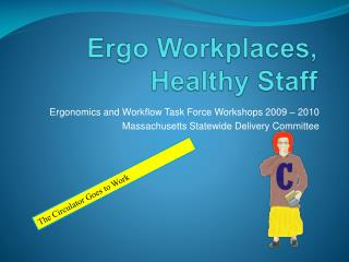 Ergo Workplaces, Healthy Staff
