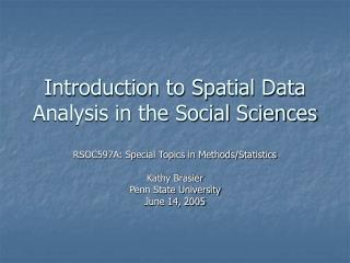 Introduction to Spatial Data Analysis in the Social Sciences