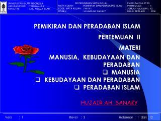 MANUSIA,  KEBUDAYAAN DAN  PERADABAN   MANUSIA   KEBUDAYAAN DAN PERADABAN   PERADABAN ISLAM