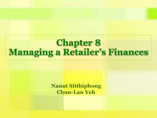 Chapter 8 Managing a Retailer s Finances