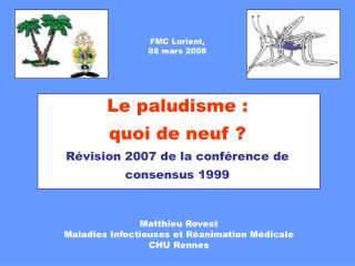 Le paludisme : quoi de neuf  R vision 2007 de la conf rence de consensus 1999
