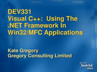 DEV331  Visual C:  Using The  Framework In Win32