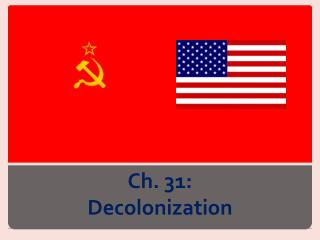 Ch. 31: Decolonization