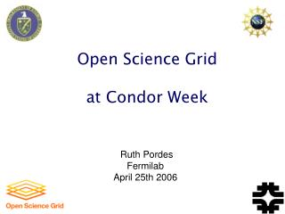 Open Science Grid at Condor Week