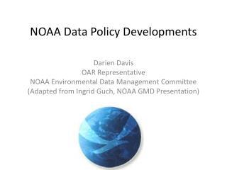 NOAA  Data  Policy  Developments