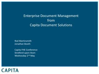 Enterprise Document Management from  Capita Document Solutions Rod Martinsmith Jonathan Booth