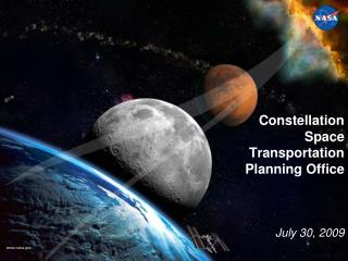 Constellation Space Transportation  Planning Office July 30, 2009
