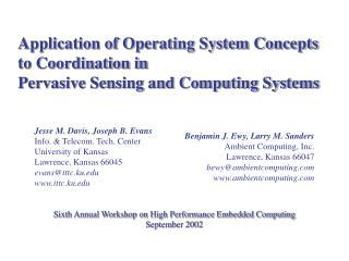 Benjamin J. Ewy, Larry M. Sanders Ambient Computing, Inc. Lawrence, Kansas 66047