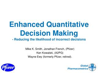 Enhanced Quantitative Decision Making  - Reducing the likelihood of incorrect decisions