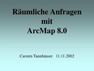 Räumliche Anfragen mit ArcMap 8.0