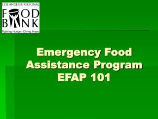 Emergency Food Assistance Program EFAP 101