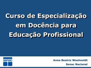Anna Beatriz Waehneldt                              Senac Nacional