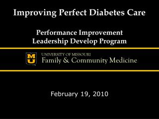 Improving Perfect Diabetes Care Performance Improvement  Leadership Develop Program