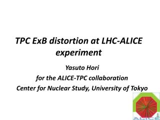 TPC  ExB distortion  at LHC-ALICE experiment