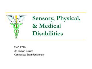 Sensory, Physical, & Medical Disabilities
